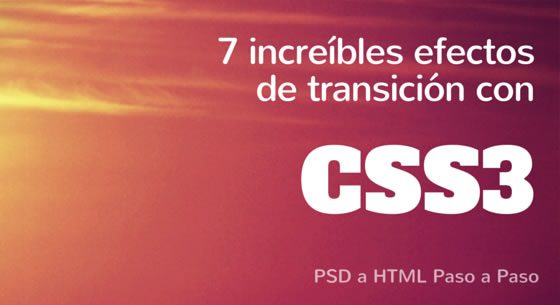 7 increíbles efectos de transición con css3