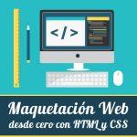 Maquetación web desde cero con HTML y CSS